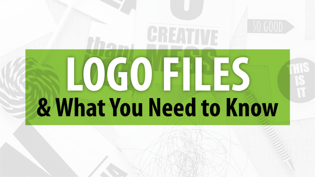 Logo Files & What you Need to Know